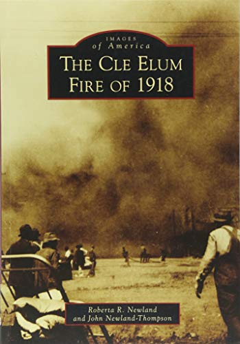 The Cle Elum Fire of 1918 (Images of America)