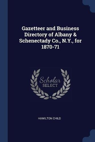 Download Gazetteer and Business Directory of Albany & Schenectady Co., N.Y., for 1870-71 pdf epub
