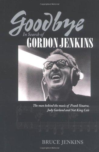 Goodbye: In Search of Gordon Jenkins