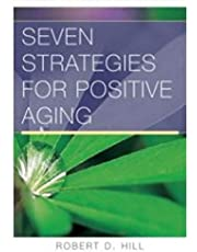 Positive Aging Workbook: Strategies To Promote Well Being In Old Age