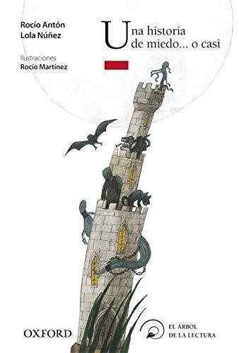 Una Historia de miedo... o casi El Árbol de la Lectura: Amazon.es: Núñez, Lola, Antón, Rocío, Martínez, Rocío: Libros