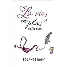 La vie, c'est plus qu'un sein (French Edition)