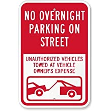 """No Overnight Parking On Street, Unauthorized Vehicles Towed At Vehicle Owner's Sign, 18"""" x 12"""""""