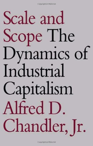 Scale and Scope: Dynamics of Industrial Capitalism by Ad Chandler (1990-08-23)