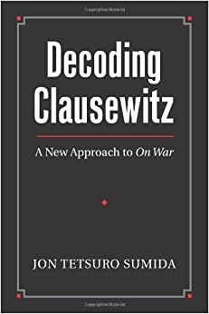 Book Decoding Clausewitz: A New Approach to On War (Modern War Studies) (Modern War Studies (Hardcover))