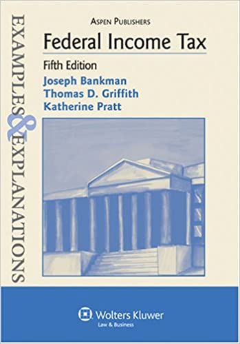 Book Federal Income Tax - Examples & Explanations (5th, 09) by Bankman, Joseph - Griffith, Thomas D - Pratt, Katherine [Paperback (2008)]
