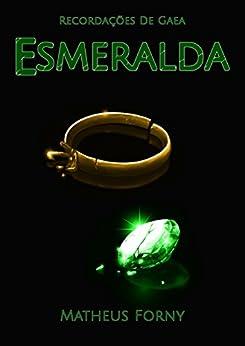 Recordações de Gaea: Esmeralda por [Forny, Matheus]