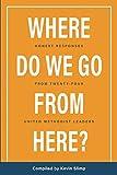 Where Do We Go From Here?: Honest Responses From Twenty-Four United Methodist Leaders