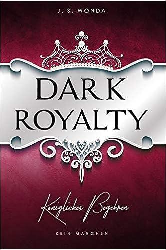 Dark Royalty: Königliches Begehren