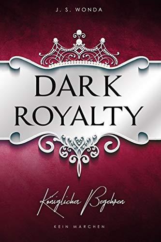 Dark Royalty: Königliches Begehren (Dark Prince - Band 3) Taschenbuch – 31. August 2018 J. S. Wonda J. S. Wonda (Nova MD) 3961115451 FICTION / Erotica / General