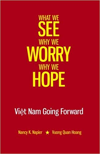 What We See, Why We Worry, Why We Hope: Vietnam Going Forward