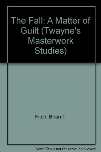 The Fall: A Matter of Guilt (Twayne's Masterwork Studies)