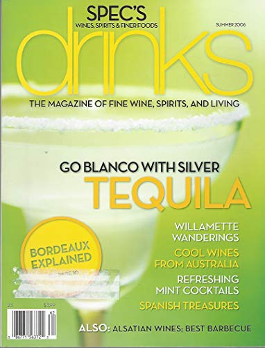 Spec's Wines, Spirits & Finer Foods, Summer 2006: Go Blanco with Silver Tequila, Willamette Wanderings, Bordeaux Explained, Cool Wines from Australia & other articles