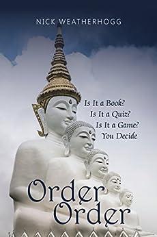 Order Order: Is It a Book? Is It a Quiz? Is It a Game? You Decide by [Weatherhogg, Nick]