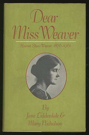 Image for Dear Miss Weaver: Harriet Shaw Weaver 1876-1961
