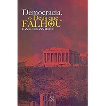 Democracia. O Deus que Falhou