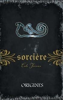 Sorcière, tome 11 : Origines par Tiernan