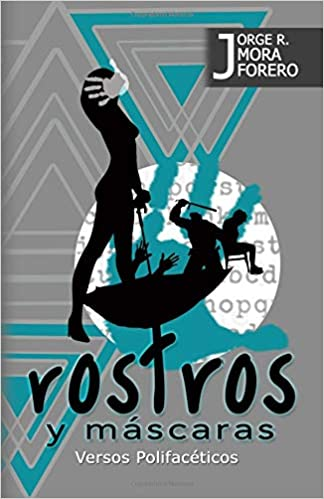 Rostros y Mascaras (Spanish Edition): Mr. Jorge Mora Forero: 9781726059329: Amazon.com: Books