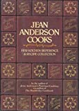 Jean Anderson cooks: Her kitchen reference & recipe collection