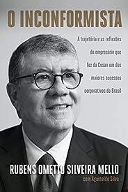 O inconformista: A trajetória e as reflexões do empresário que fez da Cosan um dos maiores sucessos corporativ