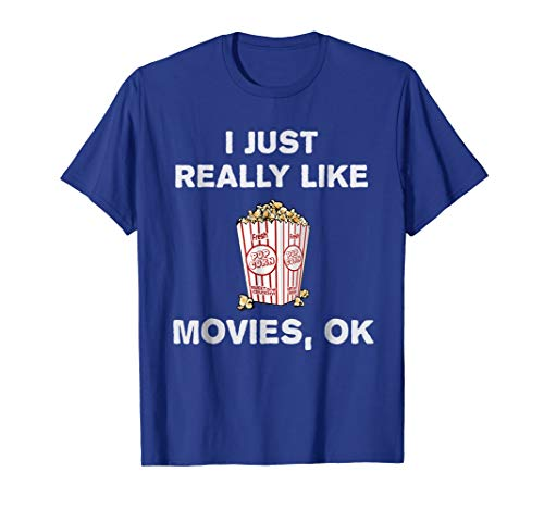 Mens I Just Really Like Movies OK? Funny Film Nerd T-Shirt Gift XL Royal Blue