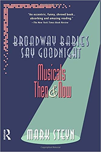 Musicals Then and Now Broadway Babies Say Goodnight