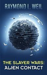 The Slaver Wars: Alien Contact (English Edition)