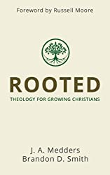 Rooted: Theology for Growing Christians