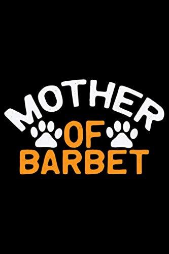 Mother Of Barbet: Cool Barbet Dog Journal Notebook - Barbet Puppy Lover Gifts – Funny Barbet Dog Notebook - Barbet Owner Gifts – Barbet Dad & Mom Gifts. 6 x 9 in 120 pages 1
