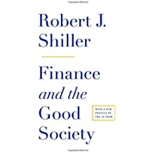 Finance and the Good Society by Robert J. Shiller (2013-04-21)
