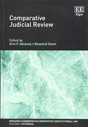 Comparative Judicial Review (Research Handbooks in Comparative Constitutional Law series)
