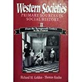 Western Societies : Primary Sources in Social History, Golden, Richard M., 031208031X