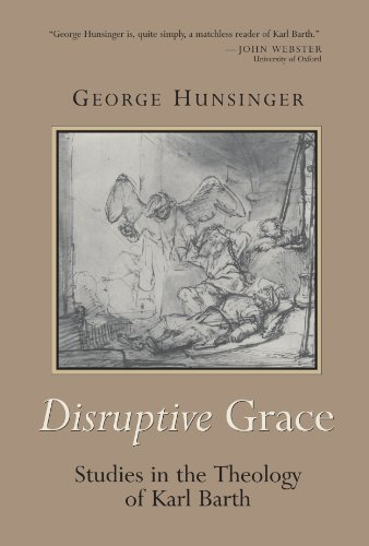 Disruptive Grace  Studies In The Theology Of Karl Barth
