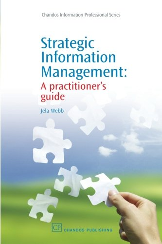 Strategic Information Management: A Practitioner's Guide (Chandos Information Professional Series)