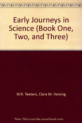 Early Journeys in Science (Book One, Two, and Three)