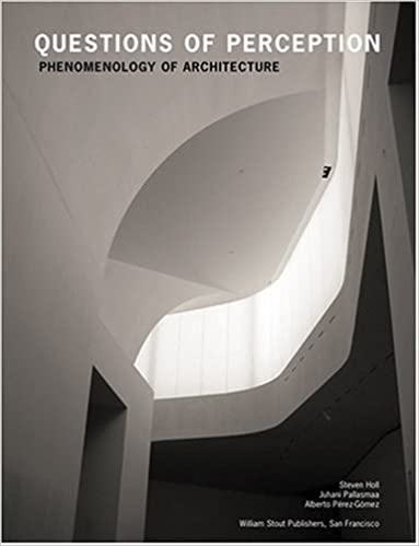 Questions Of Perception Phenomenology Of Architecture Amazon Co