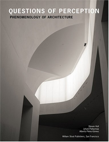 Questions-of-Perception-Phenomenology-of-Architecture