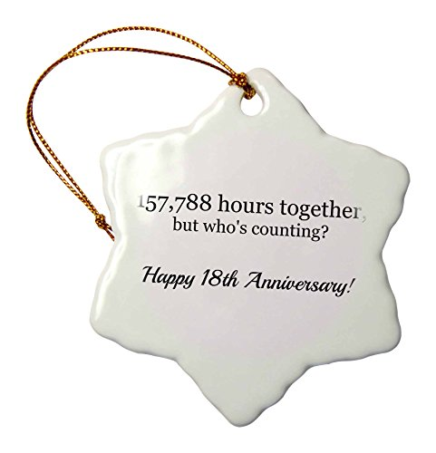 - 3dRose Happy 18th Anniversary - 157788 Hours Together - Snowflake Ornament, Porcelain, 3-Inch (ORN_224663_1)