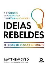 Ideias rebeldes: a diversidade de pensamento transformando mentes
