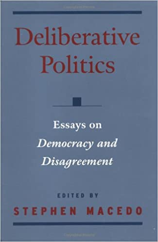 deliberative politics essays on democracy and disagreement  deliberative politics essays on democracy and disagreement practical and professional ethics 1st edition