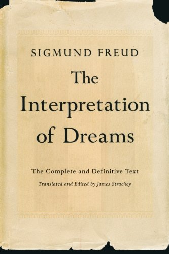 The Interpretation of Dreams: The Complete and Definitive Text