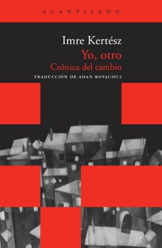 Descargar Libro Yo, Otro Imre Kertész