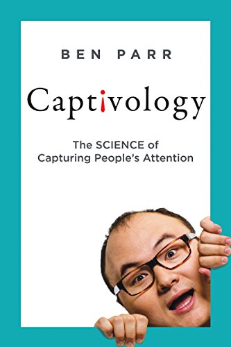 Captivology: The Science of Capturing People's Attention cover