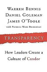 Transparency: How Leaders Create a Culture of Candor (J-B Warren Bennis Series)