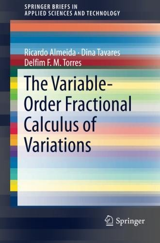 The Variable-Order Fractional Calculus of Variations (SpringerBriefs in Applied Sciences and Technology)