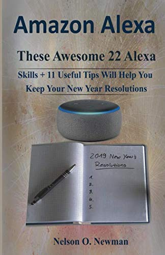 Amazon Alexa: These Awesome 22 Alexa Skills+11 Useful Tips Will Help You Keep Your New Year's Resolutions
