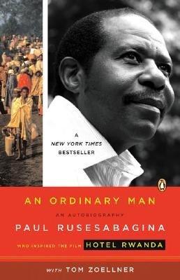 Download [(An Ordinary Man: An Autobiography )] [Author: Paul Rusesabagina] [Jun-2009] pdf