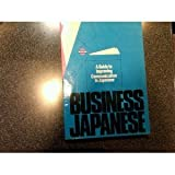 Business Japanese : A Guide to Improved Communication in Japanese, Nissan Motor Company Staff, 0870407635