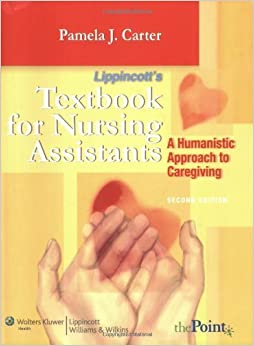 Book Lippincott's Textbook for Nursing Assistants: A Humanistic Approach to Caregiving (Point (Lippincott Williams & Wilkins)) Second edition by Carter, Pamela J. published by Lippincott Williams & Wilkins