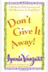 Don't Give It Away! : A Workbook of Self-Awareness and Self-Affirmations for Young Women Paperback